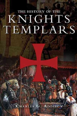 The History of the Knights Templars (Paperback)