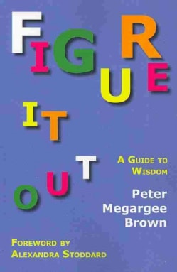 Figure It Out: A Guide to Wisdom (Paperback)