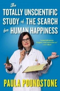 The Totally Unscientific Study of the Search for Human Happiness (Hardcover)
