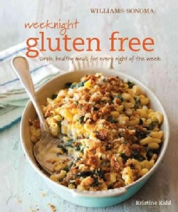 Williams-sonoma Weeknight Gluten Free: Simple, Healthy Meals for Every Night of the Week (Hardcover)