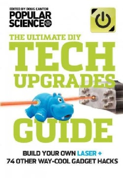 The Ultimate DIY Tech Upgrades Guide (Paperback)