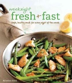 Weeknight Fresh & Fast (Paperback)