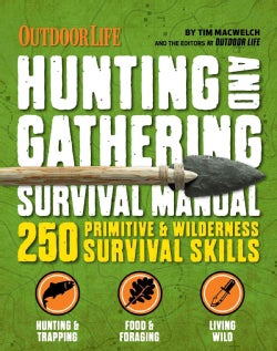 Hunting & Gathering Survival Manual: Outdoor Life: 221 Primitive & Wilderness Survival Skills (Paperback)