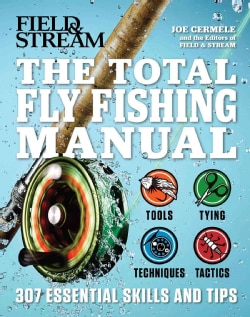 The Total Fly Fishing Manual: 307 Essential Skills and Tips (Paperback)
