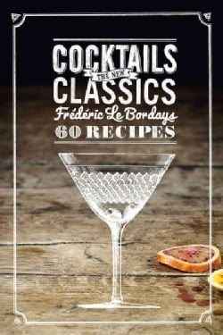 Cocktails: The New Classics (Hardcover)