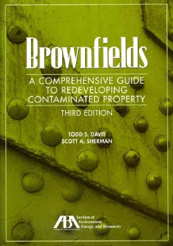 Brownfields: A Comprehensive Guide to Redeveloping Contaminated Property (Paperback)