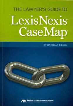 The Lawyer's Guide to LexisNexis Casemap (Paperback)