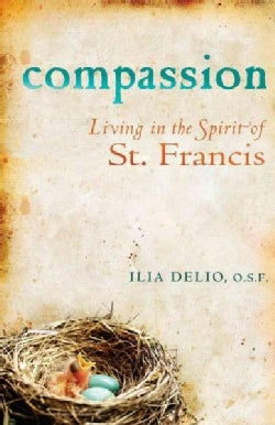 Compassion: Living in the Spirit of St. Francis (Paperback)