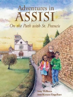 Adventures in Assisi: On the Path With St. Francis (Hardcover)
