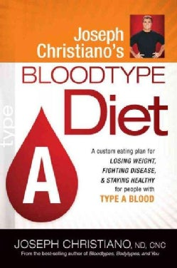 Joseph Christiano's Bloodtype Diet, Type A (Paperback)