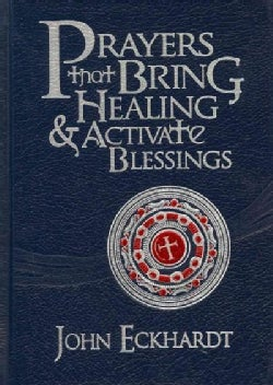 Prayers That Bring Healing & Activate Blessings (Hardcover)