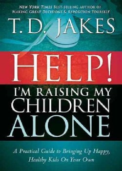 Help! I'm Raising My Children Alone (Paperback)