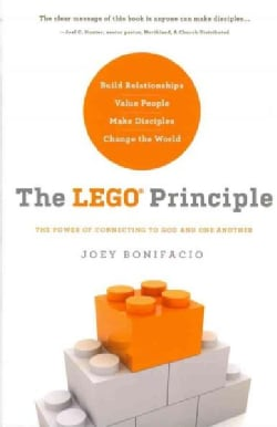 The LEGO Principle: The Power of Connecting to God and One Another (Paperback)