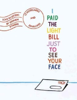 I Paid the Light Bill Just to See Your Face: Love in Letters: 12 Notecards and Envelopes (Cards)