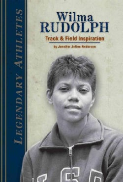 Wilma Rudolph: Track & Field Inspiration: Track & Field Inspiration (Hardcover)