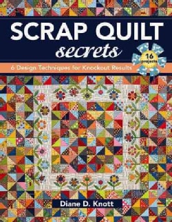 Scrap Quilt Secrets: 6 Design Techniques for Knockout Results (Paperback)