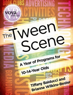 The Tween Scene: A Year of Programs for 10- to 14-Year-Olds (Paperback)