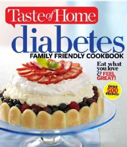 Diabetes Family Friendly Cookbook: Eat What You Love & Feel Great! (Paperback)