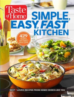 Taste of Home Simple, Easy, Fast Kitchen (Paperback)