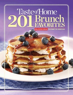 Taste of Home Brunch Favorites: 201 Delicious Ideas to Start Your Day (Hardcover)