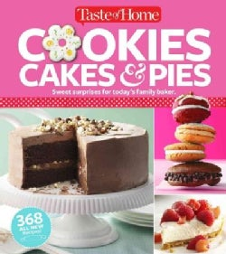 Taste of Home Cookies, Cakes & Pies: 368 All-new Recipes (Paperback)