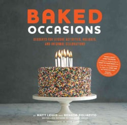 Baked Occasions: Desserts for Leisure Activities, Holidays, and Informal Celebrations (Hardcover)
