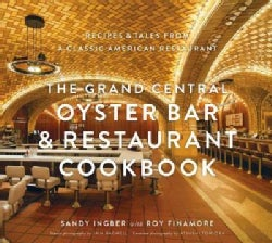 The Grand Central Oyster Bar & Restaurant Cookbook: Recipes & Tales from a Classic American Restaurant (Hardcover)
