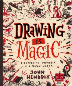 Drawing Is Magic: Discovering Yourself in a Sketchbook (Hardcover)