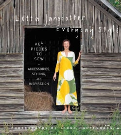 Lotta Jansdotter Everyday Style: Key Pieces to Sew + Accessories, Styling & Inspiration (Hardcover)