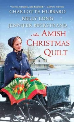 An Amish Christmas Quilt: A Willow Ridge Christmas Pageant / a Christmas on Ice Mountain / a Perfect Amish Christmas (Paperback)