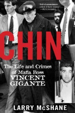 Chin: The Life and Crimes of Mafia Boss Vincent Gigante (Hardcover)