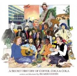 A Secret History of Coffee, Coca & Cola (Hardcover)