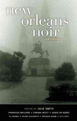New Orleans Noir: The Classics (Paperback)