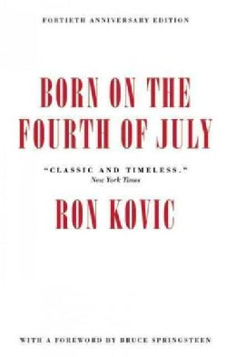 Born on the Fourth of July: 40th Anniversary Edition (Hardcover)