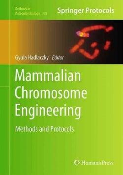 Mammalian Chromsome Engineering: Methods and Protocols (Hardcover)