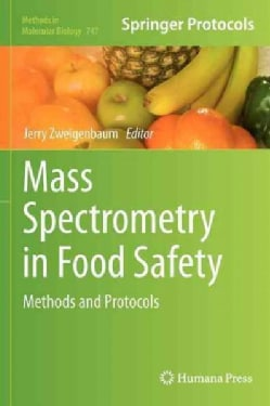 Mass Spectrometry in Food Safety: Methods and Protocols (Hardcover)
