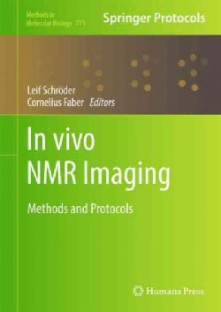 In Vivo NMR Imaging: Methods and Protocols (Hardcover)