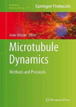 Microtubule Dynamics: Methods and Protocols (Hardcover)