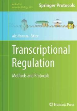 Transcriptional Regulation: Methods and Protocols (Hardcover)