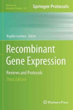 Recombinant Gene Expression: Reviews and Protocols (Hardcover)