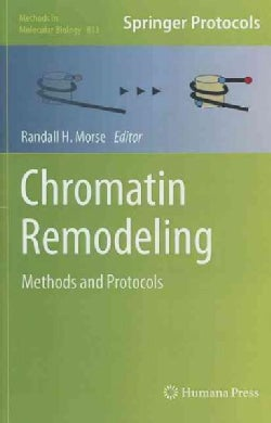 Chromatin Remodeling: Methods and Protocols (Hardcover)