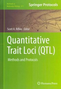 Quantitative Trait Loci (QTL): Methods and Protocols (Hardcover)