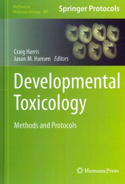 Developmental Toxicology: Methods and Protocols (Hardcover)