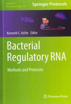Bacterial Regulatory RNA: Methods and Protocols (Hardcover)