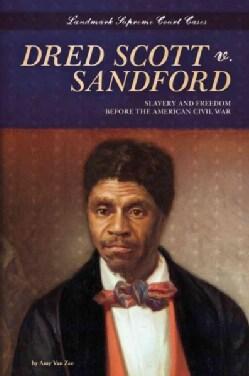 Dred Scott V. Sandford: Slavery and Freedom Before the American Civil War (Hardcover)