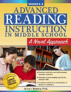 Advanced Reading Instruction in Middle School, Grades 6-8: A Novel Approach (Paperback)