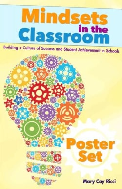 Mindsets in the Classroom: Building a Culture of Success and Student Achievement in Schools (Wallchart)