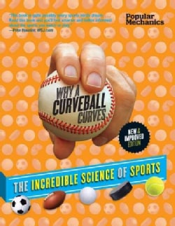 Popular Mechanics Why a Curveball Curves: The Incredible Science of Sports (Paperback)
