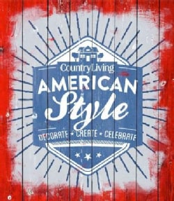 Country Living American Style: Decorate - Create - Celebrate (Hardcover)