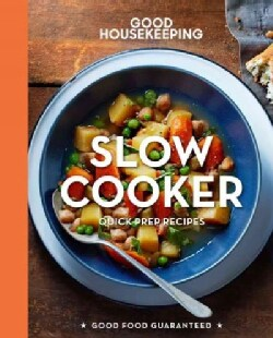 Good Housekeeping Slow Cooker: Quick-Prep Recipes (Hardcover)